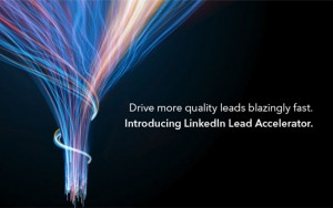 "LinkedIn Lead Accelerator promises to make the B2B lead generation funnel ""blazingly fast."""